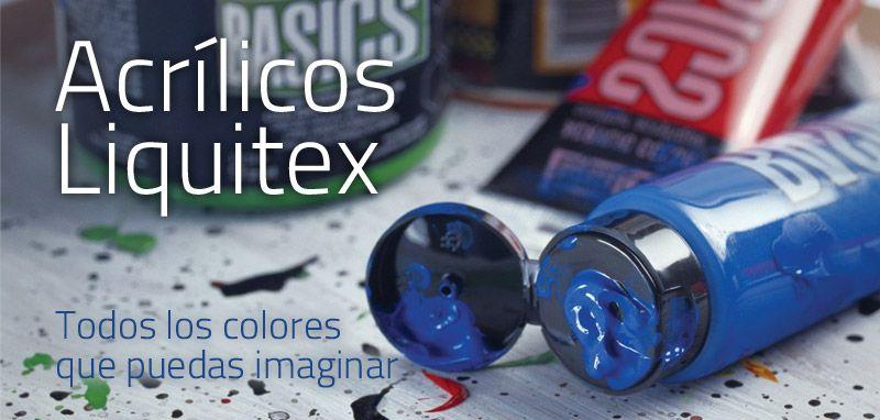 Acrílicos Liquitex Basics. Todos los colores que puedas imaginar