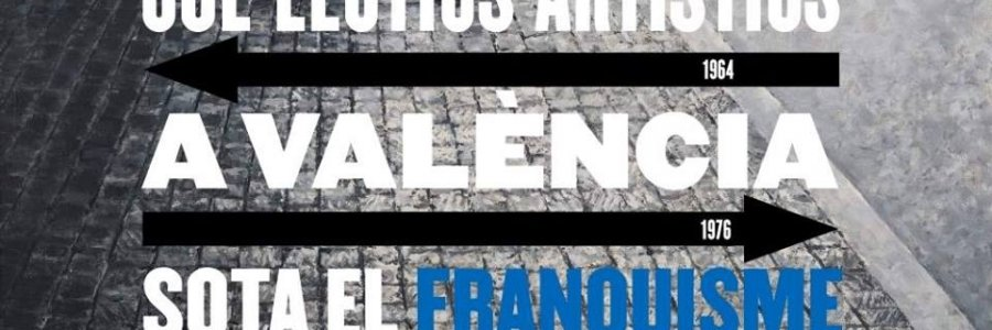 Colectivos artísticos en Valencia bajo el franquismo, visitable en el IVAM